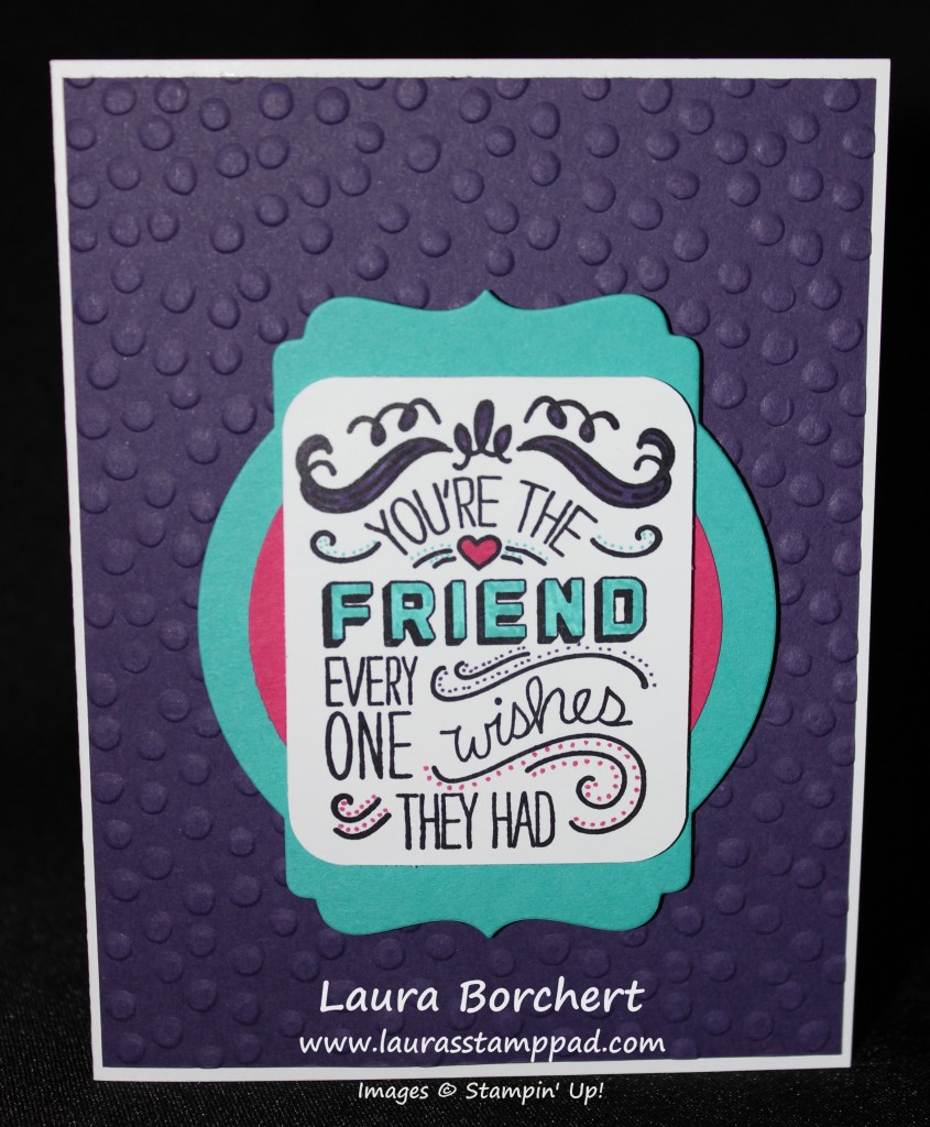 Best Friend, Friendly Wishes, www.LaurasStampPad.com