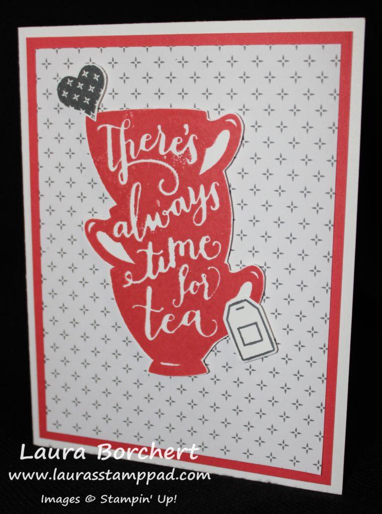 Always Time For Tea, www.LaurasStampPad.com