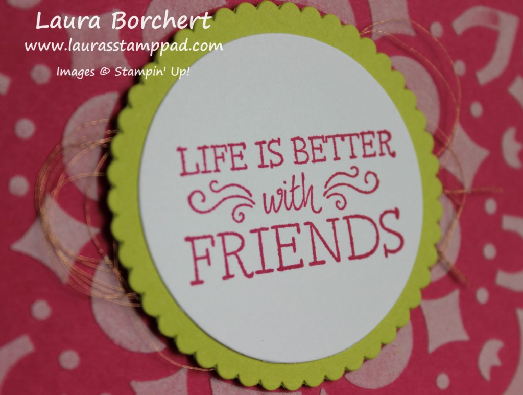 Life Is Better With Friends, www.LaurasStampPad.com