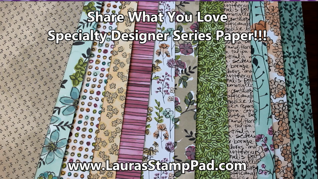 Share What You Love Designer Paper, www.LaurasStampPad.com