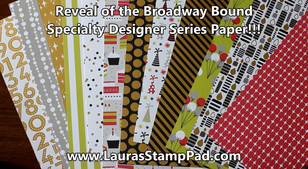Broadway Bound Designer Series Paper, www.LaurasStampPad.com