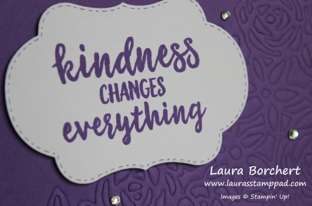 Kindness Changes Everything, www.LaurasStampPad.com
