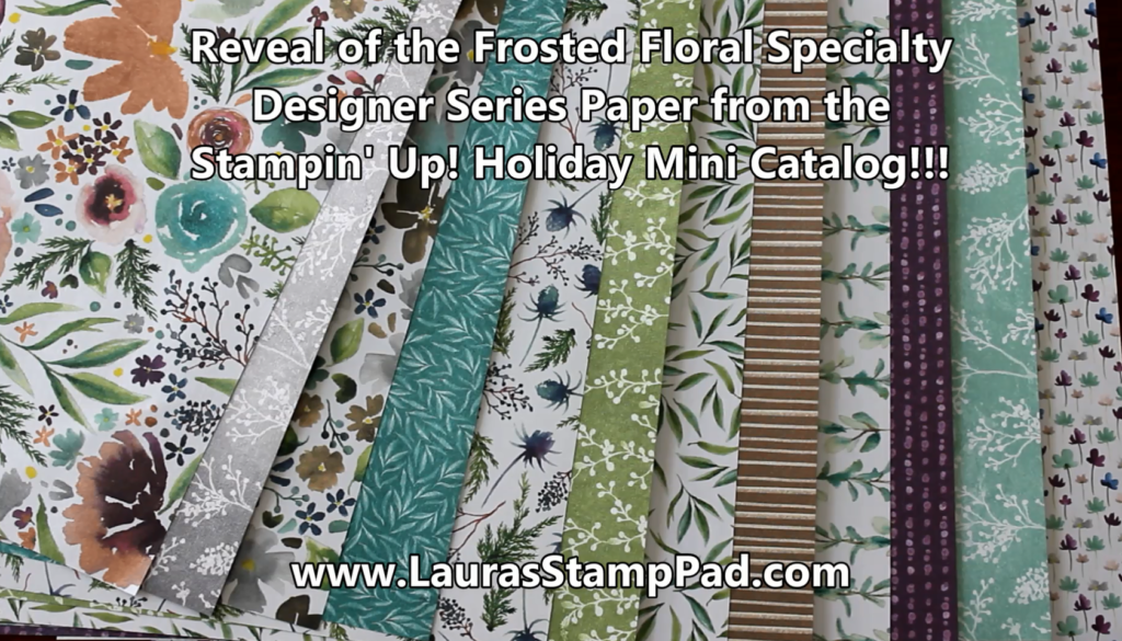 Frosted Floral Specialty Designer Series Paper, www.LaurasStampPad.com