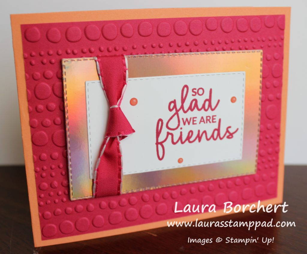 So Glad We Are Friends, www.LaurasStampPad.com