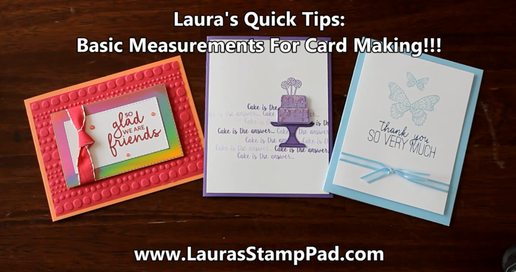 Laura's Quick Tips Basic Card Measurements, www.LaurasStampPad.com