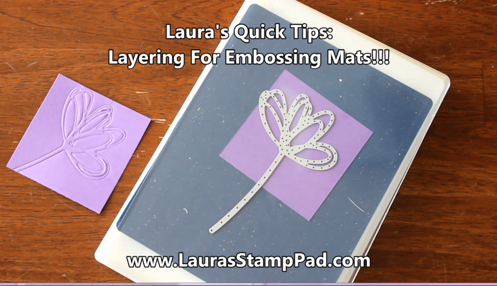 How to Layer Using An Embossing Mat, www.LaurasStampPad.com