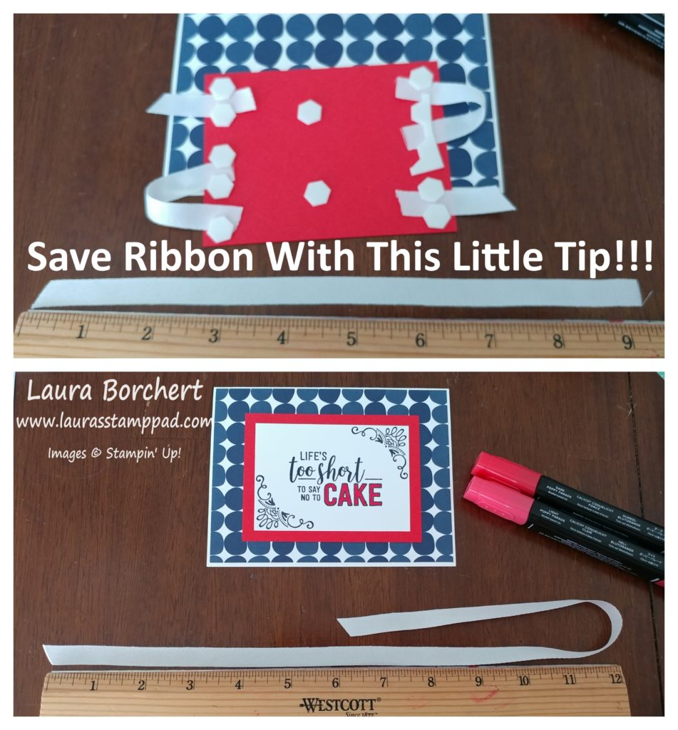 Ribbon Saving Tip, www.LaurasStampPad.com