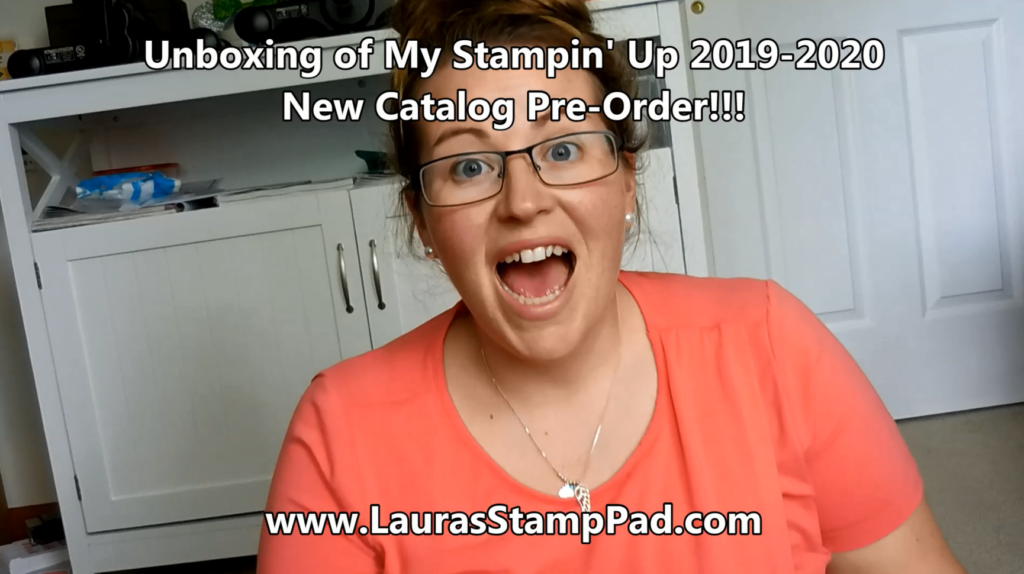 My 2019-2020 New Catalog Pre-Order Arrived, www.LaurasStampPad.com