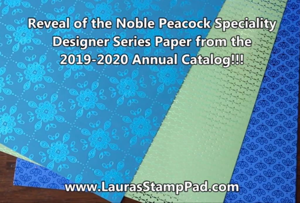 Noble Peacock Designer Paper, www.LaurasStampPad.com