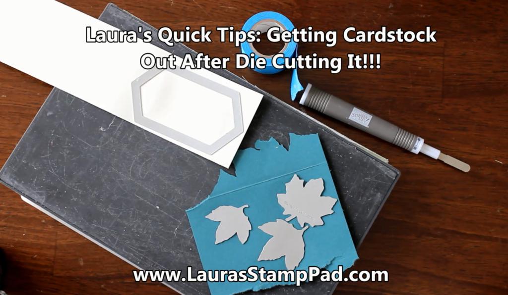 Removing Cardstock Tip, www.LaurasStampPad.com