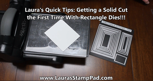 Die Cutting Rectangles, www.LaurasStampPad.com
