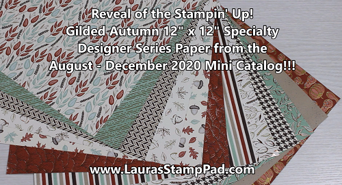 Gilded Autumn Specialty Designer Series Paper, www.LaurasStampPad.com
