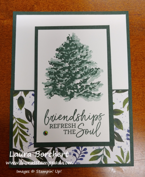 Friendship refreshes the soul, www.LaurasStampPad.com